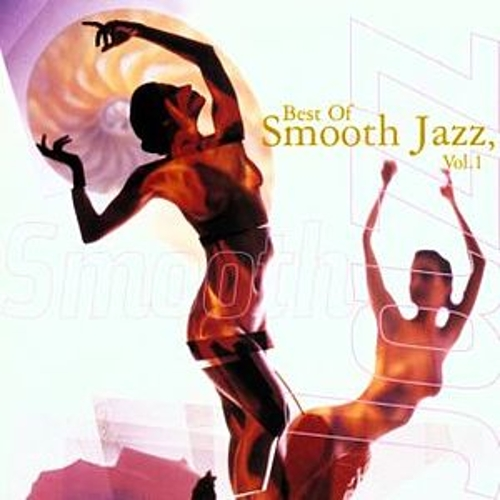 Best Of Smooth Jazz, Vol. 1 by Various Artists