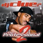 The Professional 2 de DJ Clue