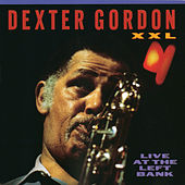 XXL: Live At The Left Bank by Dexter Gordon