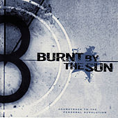Soundtrack To The Personal Revolution by Burnt By The Sun