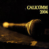 Calicomm 2004 by Various Artists