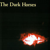 The Dark Horses by The Dark Horses