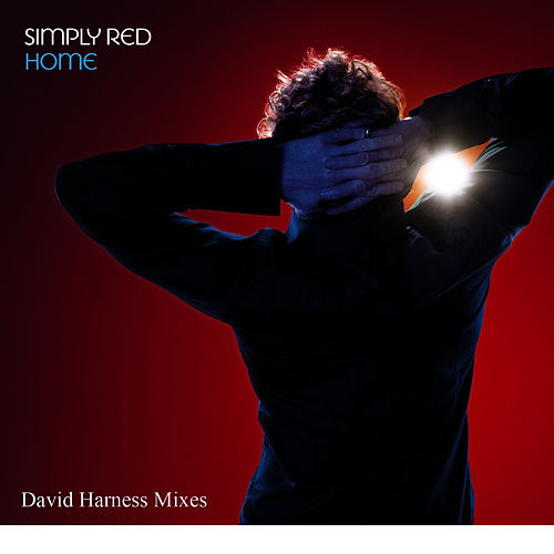David Harness 'Home' Mix by Simply Red