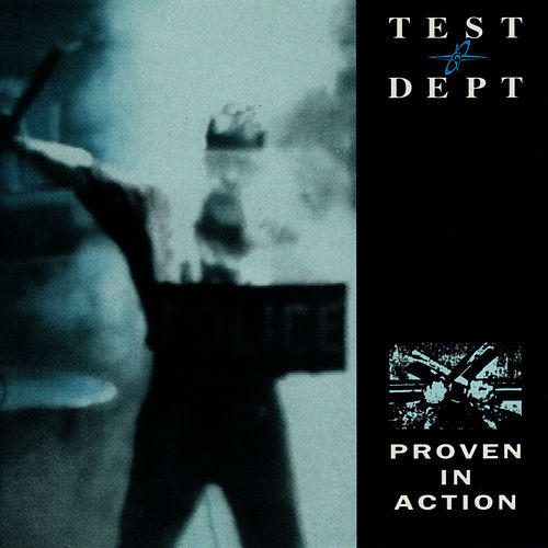 Proven In Action by Test Dept.