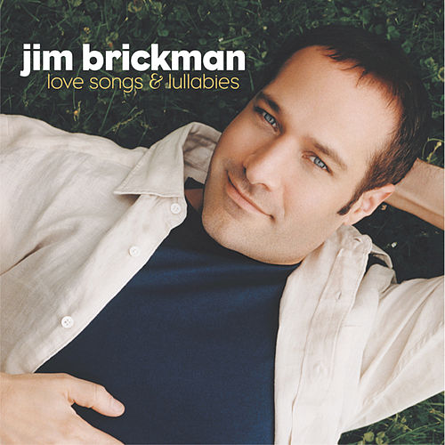 Love Songs & Lullabies by Jim Brickman