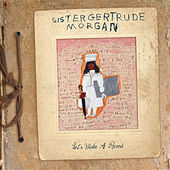 Let's Make A Record by Sister Gertrude Morgan