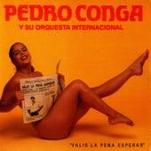 Valio La Pena Esperar de Pedro Conga