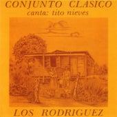 Los Rodriguez y Conjunto Clasico Con Tito Nieves Canta: Tito Nieves de Los Rodriguez