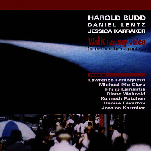 Walk Into My Voice (American Beat Poetry) by Harold Budd