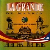Para Puerto Rico Y El Mundo by La Grande De Madrid