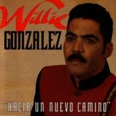 Hacia Un Nuevo Camino de Willie González