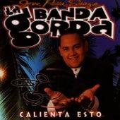 Calienta Esto by La Banda Gorda