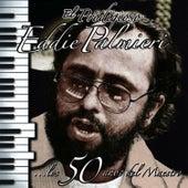 El Prodigioso - Los 50 Años Del Maestro de Eddie Palmieri
