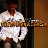 Titan De La Salsa de Alberto Barros