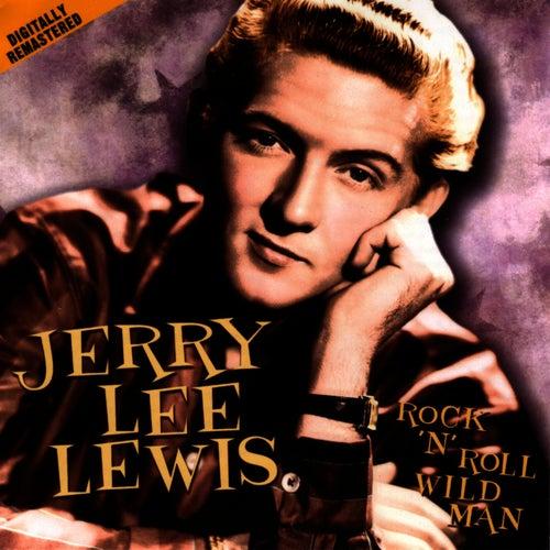 Rock 'n' Roll Wild Man by Jerry Lee Lewis