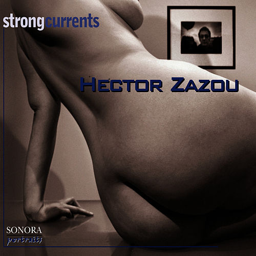 Strong Currents by Hector Zazou