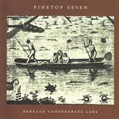 Beneath Confederate Lake by Pinetop Seven