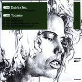 Tócame by Dublex Inc.