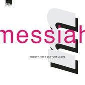 21st Century Jesus by Messiah