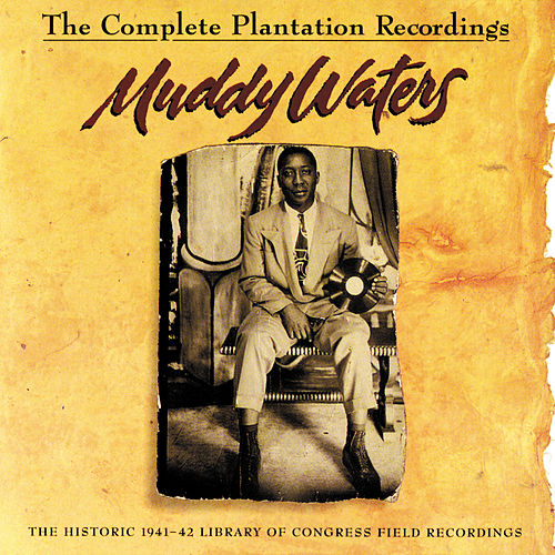The Complete Plantation Recordings... by Muddy Waters