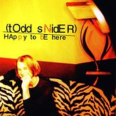 Happy To Be Here by Todd Snider