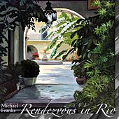Rendevous In Rio by Michael Franks