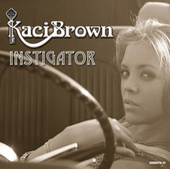Instigator by Kaci Brown