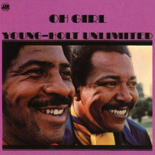 Oh Girl by The Young-Holt Unlimited