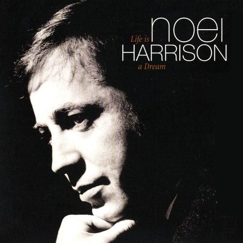 Life Is A Dream by Noel Harrison