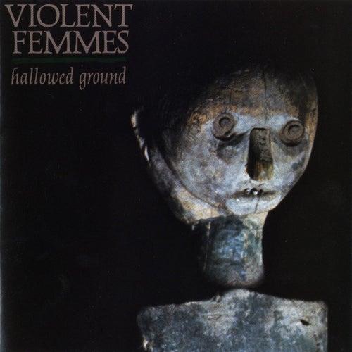 Hallowed Ground by Violent Femmes
