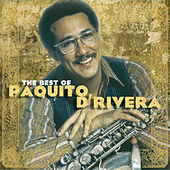 The Best Of Paquito D'Rivera by Paquito D'Rivera