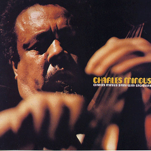With Orchestra by Charles Mingus