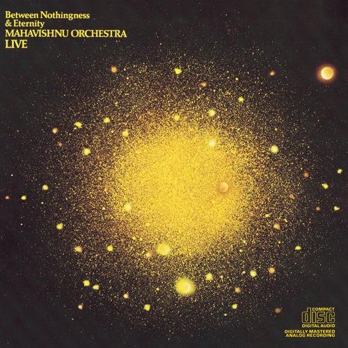 Between Nothingness & Eternity by The Mahavishnu Orchestra
