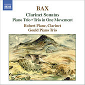 Bax: Clarinet Sonata / Piano Trio In Bb by Sir Arnold Bax