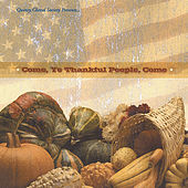 Come, Ye Thankful People, Come by Quincy Choral Society