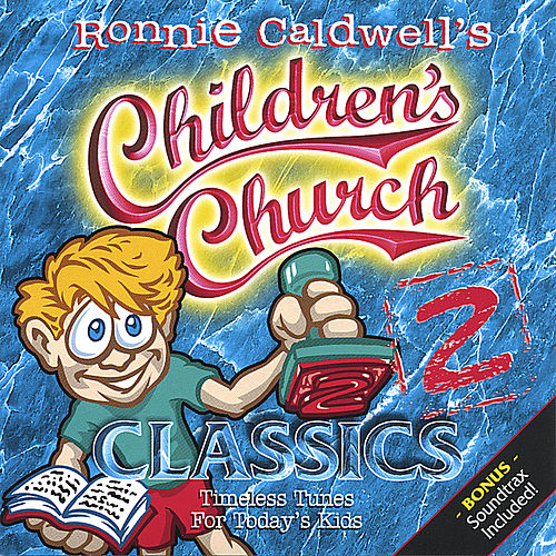 Children's Church Classics 2 by Ronnie Caldwell