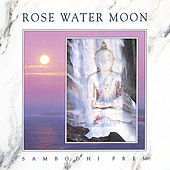 Rose Water Moon by Sambodhi Prem