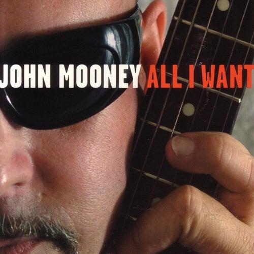 All I Want by John Mooney