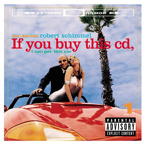 If You Buy This CD, I Can Get This Car by Robert Schimmel