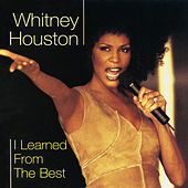 I Learned From The Best by Whitney Houston