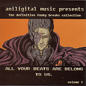 All Your Beats Are Belong To Us Volume 1 by Various Artists