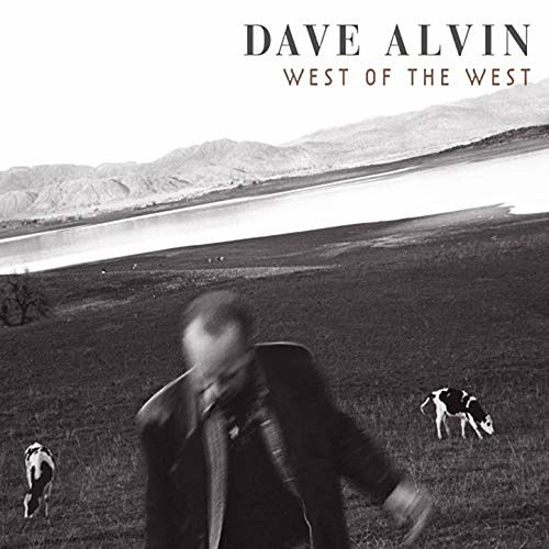 West Of The West by Dave Alvin