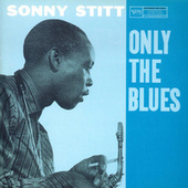 Only The Blues by Sonny Stitt