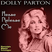 Please Release Me by Dolly Parton