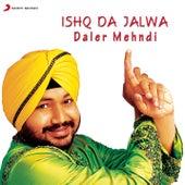 Ishq Da Jalwa by Daler Mehndi