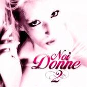 Noi Donne 2 von Various Artists