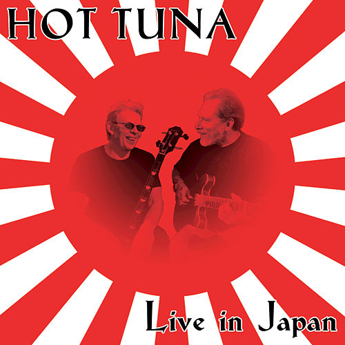 Live In Japan by Hot Tuna