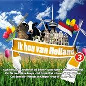 Ik Hou Van Holland 3 van Various Artists