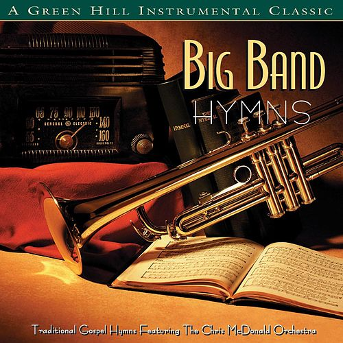 Big Band Hymns by The Chris McDonald Orchestra