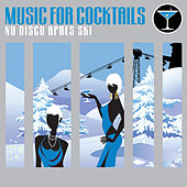 Music For Cocktails: Nu Disco Apres Ski by Various Artists